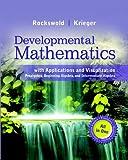 Developmental Mathematics with Applications and Visualization : Prealgebra, Beginning Algebra, and Intermediate Algebra, Rockswold, Gary K. and Krieger, Terry A., 0321837355