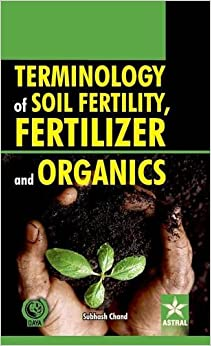 Terminology of Soil Fertility, Fertilizer and Organics