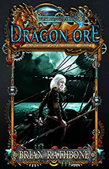 Dragon Ore: Epic Fantasy (The Dawning of Power trilogy Book 3) by [Rathbone, Brian]