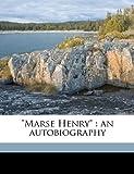 Marse Henry, Henry Watterson, 1175611514
