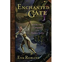 Enchanted Gate Book Two Conquest of the Hidden VAlley