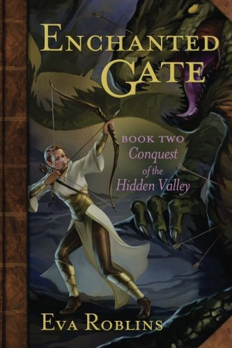 Download Enchanted Gate Book Two Conquest of the Hidden Valley (Book 2) (Volume 2) pdf