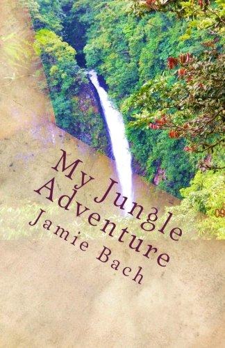 Download My Jungle Adventure: In Costa Rica ebook