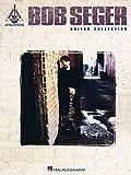 Bob Seger Guitar Collection (Guitar Recorded Versions)