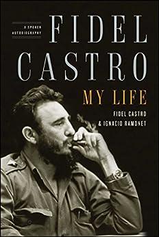 Fidel Castro: My Life: A Spoken Autobiography (English Edition) por [Ramonet, Ignacio, Castro, Fidel]