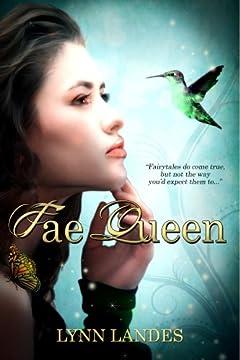 Fae Queen: Book 1 in The Fae Series