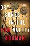 img - for Dry Bones in the Valley: A Novel (The Henry Farrell Series) book / textbook / text book