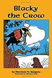 Blacky the Crow, Thornton W. Burgess, 1604595515