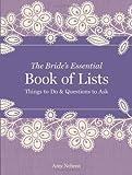 The Bride's Essential Book of Lists, Amy Nebens, 1454908440