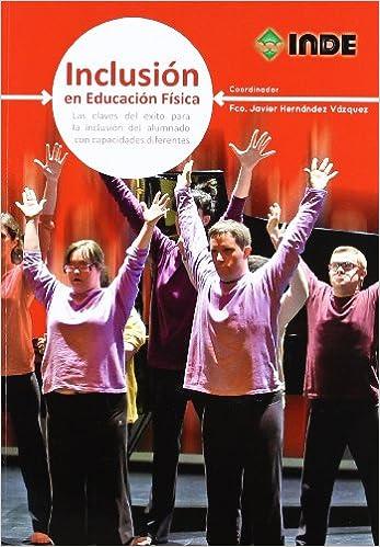 Inclusión en Educación Física: Las claves del éxito para la ...