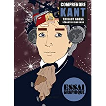 Comprendre Kant: Guide graphique (Comprendre/essai graphique) (French Edition)
