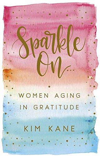 - Sparkle On: Women Aging in Gratitude
