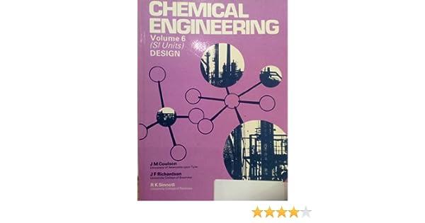 Amazon Com Chemical Engineering Volume 6 An Introduction To Design Chemical Engineering Technical Series 9780080229706 Richardson J F Coulson J M Sinnott R K Books