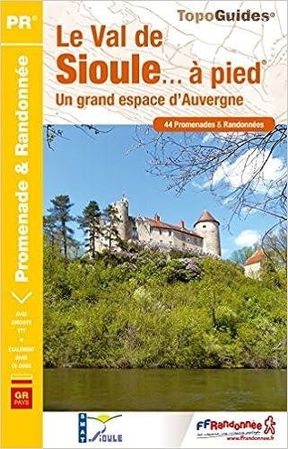 Le Val de Sioule... à pied : 44 promenades et randonnées pdf, epub ebook
