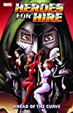 img - for Heroes For Hire Vol. 2: Ahead of the Curve (Marvel Comics, New Avengers) (v. 2) book / textbook / text book