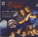 Dupuy, Bernard Aymable: Noel, Motet, Magnificat