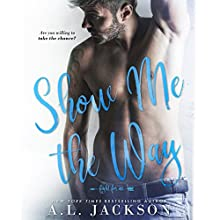 Show Me the Way: Fight for Me, Book 1 Audiobook by A.L. Jackson Narrated by Andi Arndt, Zachary Webber