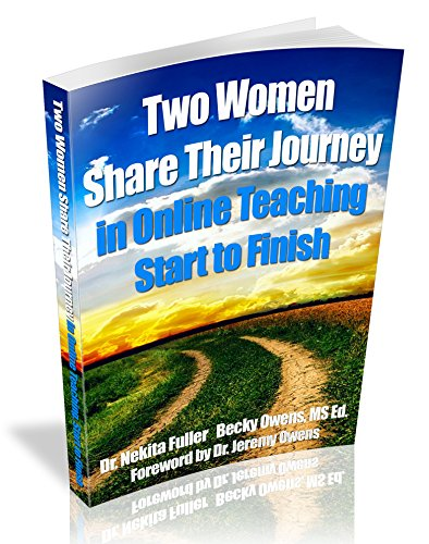 Fullerton Finish (The Journey of Two:  Two Women Share Their Journey in Online Teaching, Start to Finish)
