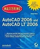 Mastering AutoCAD 2006 and AutoCAD LT 2006, George Omura, 0782144241