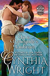 In a Renegade's Embrace (Western Rebels Book 2)