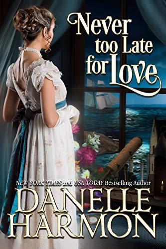 Never Too Late For Love (Heroes Of The Sea Book 9)