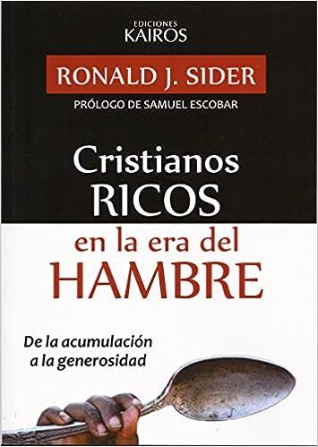 Amazon.com: Cristianos Ricos En La Era Del Hambre ...