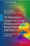3rd International Congress on Energy Efficiency and Energy Related Materials (ENEFM2015): Proceedings, Oludeniz, Turkey, 19–23 October 2015 (Springer Proceedings in Energy)