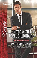 Reunited with the Rebel Billionaire (Bayou Billionaires)