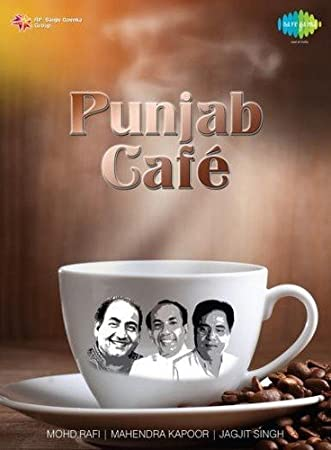 Café Punjab - Mohd. Rafi/Jagjit Singh/Mahendra Kapoor Film Songs at amazon