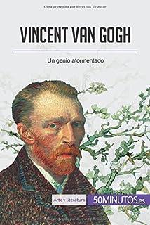 Vincent van Gogh: Un genio atormentado (Spanish Edition)