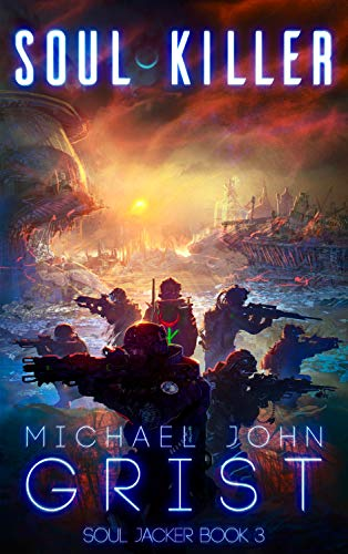 Soul Killer: A Science Fiction Thriller (Soul Jacker Book 3)