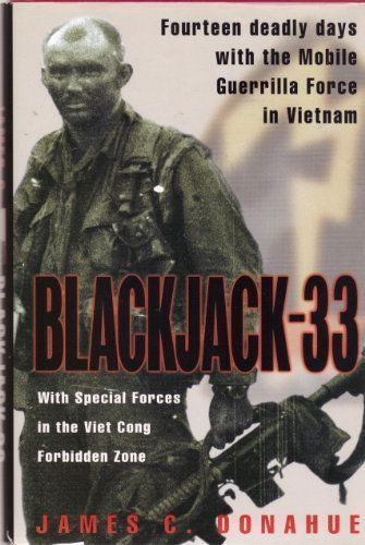 Blackjack-33: With Special Forces in the Viet Cong Forbidden Zone by Donahue, James (1999) Hardcover