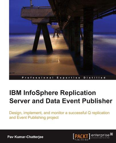 IBM InfoSphere Replication Server and Data Event Publisher by Pav Kumar Chatterjee, Publisher : Packt Publishing