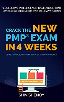 Crack the New PMP® Exam in 4 Weeks: Using Simple, Proven, Step-by-Step Approach (Ace Your PMP® Exam Book 1) by [Shenoy, Shiv]