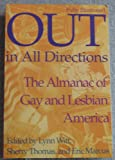 img - for Out in All Directions: Almanac of Gay and Lesbian America book / textbook / text book