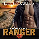 Montana Ranger: Brotherhood Protectors, Book 5 Audiobook by Elle James Narrated by Gregory Salinas