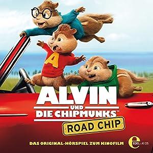 Road Chip (Alvin und die Chipmunks): Das Original-Hörspiel zum Kinofilm Hörspiel