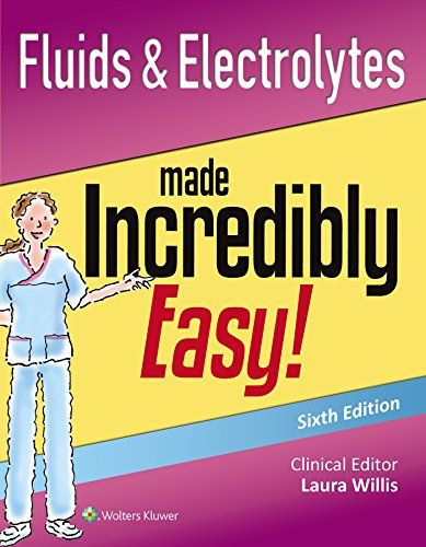 Download Fluids & Electrolytes Made Incredibly Easy! (Incredibly Easy! Series®) Pdf