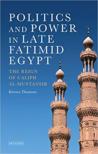 Téléchargement de livre en lignePolitics and Power in Late Fatimid Egypt: The Reign of Caliph al-Mustansir (Library of Middle East History) B01CUTZXO6 in French PDF FB2 iBook
