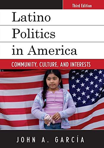 Latino Politics in America (Spectrum Series: Race and Ethnicity in National and Global Politics)