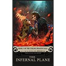 The Infernal Plane: Book 5 of the Coiling Dragon Saga