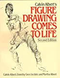 Calvin Albert's Figure Drawing Comes to Life, Calvin Albert and Dorothy G. Seckler, 0671612557
