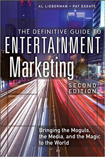 Amazon the definitive guide to entertainment marketing amazon the definitive guide to entertainment marketing bringing the moguls the media and the magic to the world ebook al lieberman fandeluxe Images