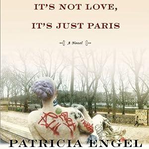 It's Not Love, It's Just Paris Audiobook
