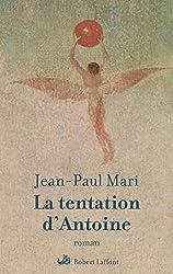 La tentation d'Antoine (ROMAN) (French Edition)