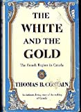 White and the Gold, Thomas B. Costain, 0385045263