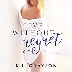 Live Without Regret Audiobook