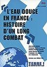 L'eau douce en France : histoire d'un long combat par Lefeuvre