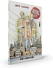 Royal City Volume 1: Segredos em família