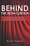 Behind the Iron Curtain, Elliot Valenstein, 1466261943